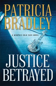 Justice Betrayed (#03 in A Memphis Cold Case Novel Series)