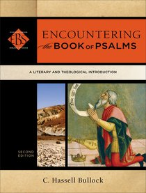Encountering the Book of Psalms (Encountering Biblical Studies) (Encountering Biblical Studies Series)