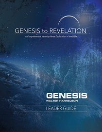 Genesis : A Comprehensive Verse-By-Verse Exploration of the Bible (Leader Guide) (Genesis To Revelation Series)