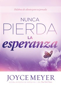 Nunca Pierda La Esperanza (Never Lose Heart)