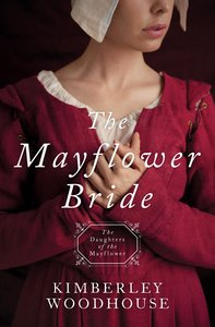 Mayflower Bride, the - 1620 (#01 in Daughters Of The Mayflower Series)