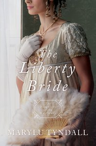 The Liberty Bride (#06 in Daughters Of The Mayflower Series)