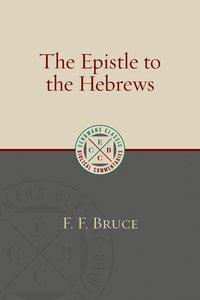 The Epistle to the Hebrews (Eerdmans Classic Biblical Commentaries Series)