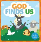 God Finds Us: A Book About Being Found (Frolic Series)