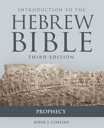 Introduction to the Hebrew Bible: Prophecy (Third Edition)