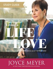 Living a Life You Love: Embracing the Adventure of Being Led By the Holy Spirit (Study Guide)