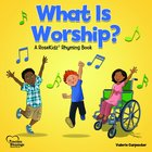 What is Worship? (Precious Blessings Series)