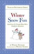 Winter Snow Fun: God Gives Us Friends When Were Ready For Adventure (Tales Of Buttercup Grove Series)