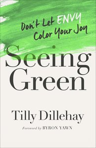 Green: A Journey From Envy to Glorious Gratitude