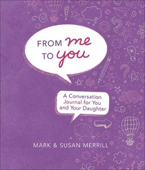 Journal: From Me to You: A Conversation Journal For You and Your Daughter (Daughter)