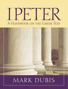 1 Peter: A Handbook on the Greek Text (Baylor Handbook On The Greek New Testament Series)