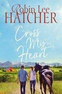 Cross My Heart (#02 in Legacy Of Faith Series)