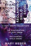 2in1: Sofi Snow Novels, The: Evaporation of Sofi Snow & Reclaiming Shilo Snow (Sofi Snow Series)