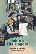 Ink on His Fingers (Johann Gutenberg) (Religious Heritage Series)