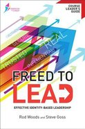 Freed to Lead (Course Leaders Guide) (Freedom In Christ Course)