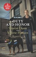 Duty and Honor - Guard Duty / Explosive Secrets (2in1 Love Inspired Suspence Series)