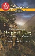 Guarding the Witness & Bodyguard Reunion (2 Books in 1) (Love Inspired Series Classic)