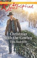 Christmas With the Cowboy (Big Heart Ranch) (Love Inspired Series)