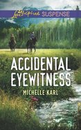 Accidental Eyewitness (Mountie Brotherhood) (Love Inspired Suspense Series)
