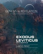 Exodus, Leviticus : A Comprehensive Verse-By-Verse Exploration of the Bible (Participant Book, Large Print) (Genesis To Revelation Series)