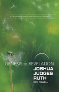 ) Joshua, Judges, Ruth: A Comprehensive Verse-By-Verse Exploration of the Bible (Genesis To Revelation Series)