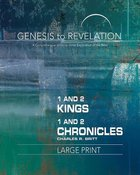 1&2 Kings, 1&2 Chronicles : A Comprehensive Verse-By-Verse Exploration of the Bible (Participant Book, Large Print) (Genesis To Revelation Series)