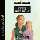 Elisabeth Elliot : Do the Next Thing (Unabridged, 3 CDS) (Trail Blazers Audio Series)