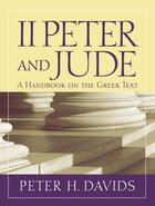 2 Peter and Jude a Handbook on the Greek Text (Baylor Handbook On The Greek New Testament Series)