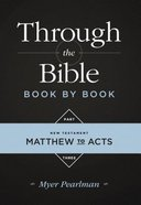 Matthew to Acts (#03 in Through The Bibles Series)