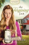 The Forgiving Jar (#02 in The Prayer Jars Series)
