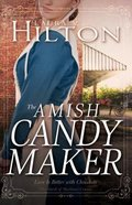 The Amish Candymaker (#02 in Amish Of Mackinac County Series)