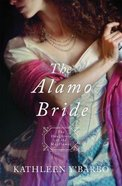 Alamo Bride, the - 1836 (#07 in Daughters Of The Mayflower Series)