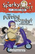 The Purring Wombat and Other Mishaps (#02 in Sparky Smart From Priory Park Series)