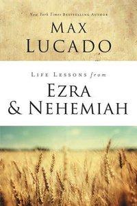 Ezra and Nehemiah (Life Lessons With Max Lucado Series)