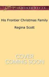 His Frontier Christmas Family (Frontier Bachelors) (Love Inspired Series Historical)