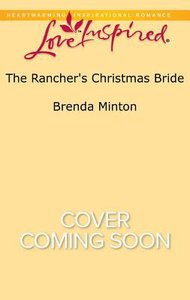 The Ranchers Christmas Bride (Bluebonnet Springs) (Love Inspired Series)