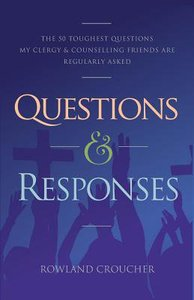 Questions and Responses #01: The 50 Toughest Questions My Clergy and Counselling Friends Are Regularly Asked
