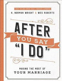 After You Say I Do: Making the Most of Your Marriage