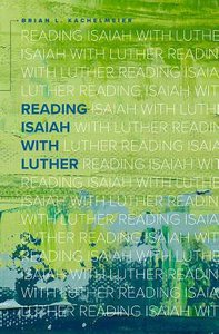 Reading Isaiah With Luther