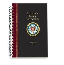 Luthers Small Catechism With Explanation - 2017
