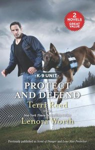 Protect and Defend - Scent of Danger / Lone Star Protector (2in1 Love Inspired Suspence Series)