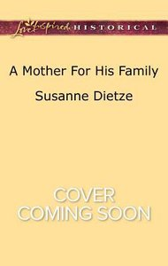 A Mother For His Family (Love Inspired Series Historical)