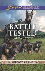 Battle Tested (Military K-9 Unit #07) (Love Inspired Suspense Series)