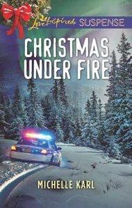Christmas Under Fire (Mountie Brotherhood) (Love Inspired Suspense Series)