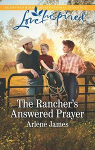 The Ranchers Answered Prayer (Three Brothers Ranch) (Love Inspired Series)