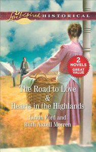 Road to Love, the & Hearts in the Highlands (2in1 Love Inspired Historical Series)