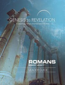 Romans : A Comprehensive Verse-By-Verse Exploration of the Bible (Leader Guide) (Genesis To Revelation Series)