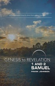 1&2 Samuel : A Comprehensive Verse-By-Verse Exploration of the Bible (Participant Book) (Genesis To Revelation Series)