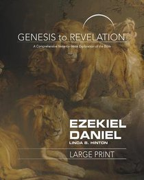Ezekiel, Daniel : A Comprehensive Verse-By-Verse Exploration of the Bible (Participant Book, Large Print) (Genesis To Revelation Series)
