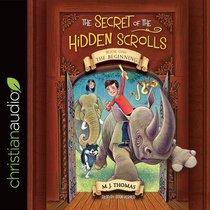 The Beginning (Unabridged, 2 CDS) (#01 in The Secret Of The Hidden Scrolls Audio Series)